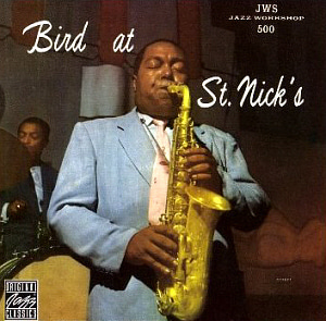 Charlie Parker / Bird At St. Nick's