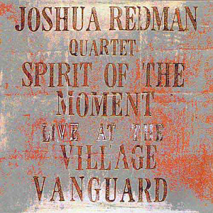 Joshua Redman Quartet / Spirit Of The Moment: Live At The Village Vanguard (2CD)
