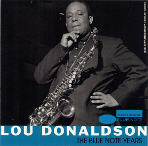 Lou Donaldson / The Very Best Of Lou Donaldson: The Blue Note Years