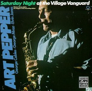 Art Pepper / Saturday Night At The Village Vanguard