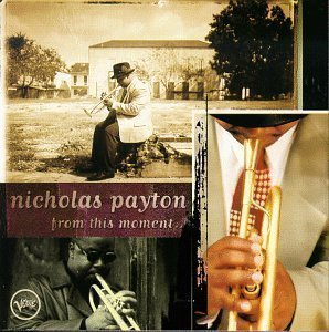 Nicholas Payton / From This Moment