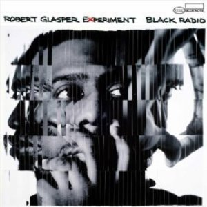 Robert Glasper / Black Radio