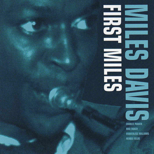 Miles Davis / Rubberlegs Williams / Charlie Parker / First Miles (REMASTERED)