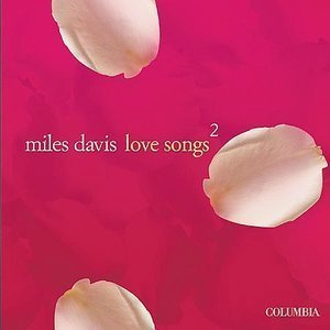 Miles Davis / Love Songs 2