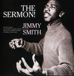 Jimmy Smith / The Sermon! (RVG Edition)