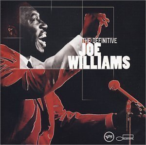 Joe Williams / The Definitive Joe Williams