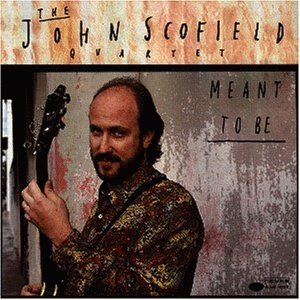 John Scofield / Meant To Be