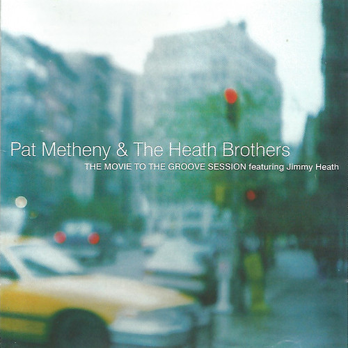 Pat Metheny & The Heath Brothers / The Move To The Groove Session