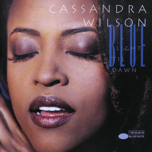 Cassandra Wilson / Blue Light Til Dawn