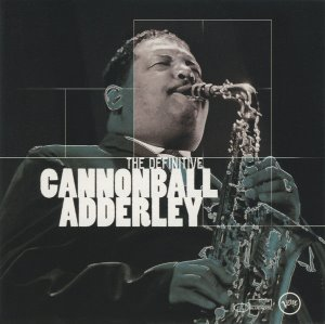 Cannonball Adderley / The Definitive