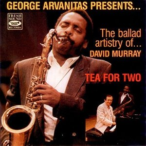 George Arvanitas Presents David Murray / Tea For Two