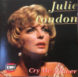 Julie London / Cry Me A River