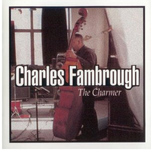 Charles Fambrough / The Charmer