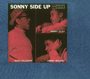 Dizzy Gillespie, Sonny Rollins, Sonny Stitt / Sonny Side Up (REMASTERED, DIGI-PAK)