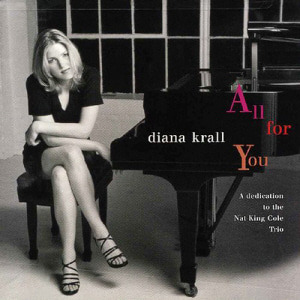 Diana Krall / All For You (A Dedication To The Nat King Cole Trio) (DIGI-PAK)