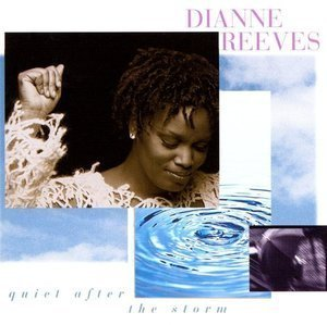 Dianne Reeves / Quiet After The Storm