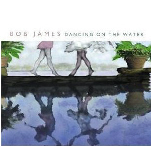 Bob James / Dancing On The Water (미개봉)