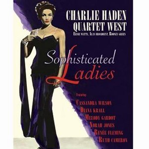 Charlie Haden Quartet West / Sophisticated Ladies