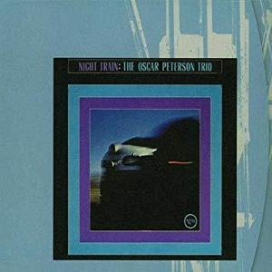 Oscar Peterson Trio / Night Train (REMASTERED, DIGI-PAK)
