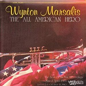 Wynton Marsalis / The All American Hero