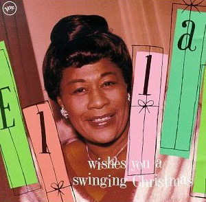 Ella Fitzgerald / Ella Wishes You a Swinging Christmas