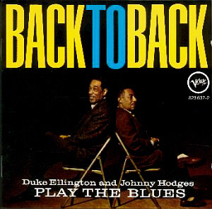 Duke Ellington & Johnny Hodges / Play The Blues - Back To Back