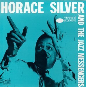 Horace Silver And The Jazz Messengers / Horace Silver And The Jazz Messengers