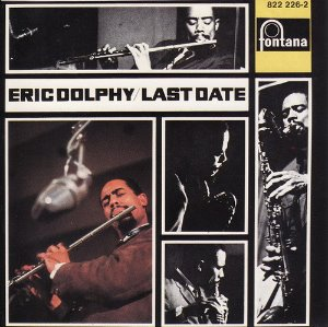 Eric Dolphy / Last Date