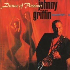 Johnny Griffin Quartet + 3 / Dance Of Passion