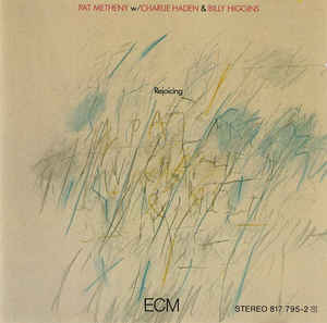 Pat Metheny With Charlie Haden, Billy Higgins / Rejoicing