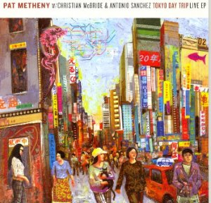 Pat Metheny / Day Trip (with Christian McBride, Antonio Sanchez)