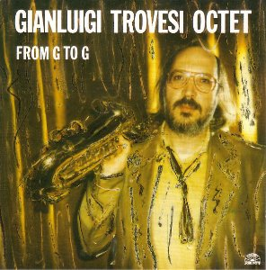Gianluigi Trovesi Octet / From G To G