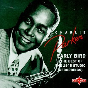 Charlie Parker / Early Bird (The Best of the 1945 Studio Recordings)
