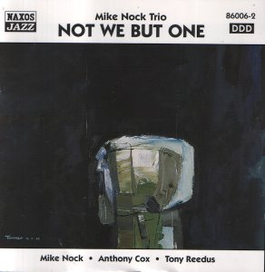 Mike Nock Trio / Not We But One