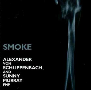Alexander von Schlippenbach And Sunny Murray / Smoke