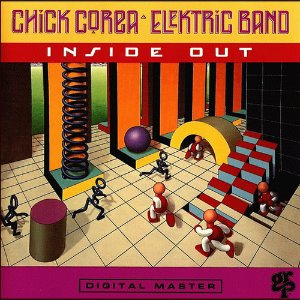 Chick Corea Elektric Band / Inside Out