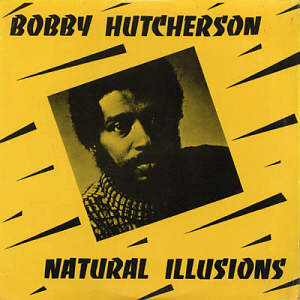 Bobby Hutcherson / Natural Illusions