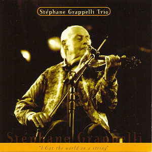 Stephane Grappelli / I Got The World On A String
