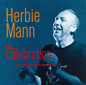 Herbie Mann / 65th Birthday Celebration: Live At The Blue Note In New York City
