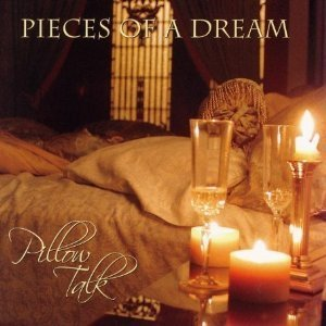 Pieces Of A Dream / Pillow Talk