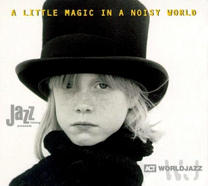 V.A. / A Little Magic In A Noisy World (DIGI-PAK)