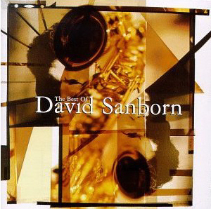 David Sanborn / The Best Of David Sanborn