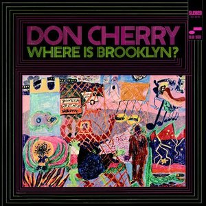 Don Cherry / Where Is Brooklyn?