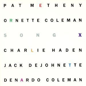 Pat Metheny & Ornette Coleman / Song X (+ Bonus 6 Tracks, Remixed & Remastered, 20th Anniversary Edition)