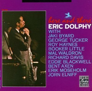 Eric Dolphy / Here And There