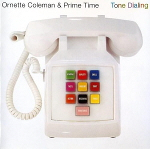 Ornette Coleman / Tone Dialing