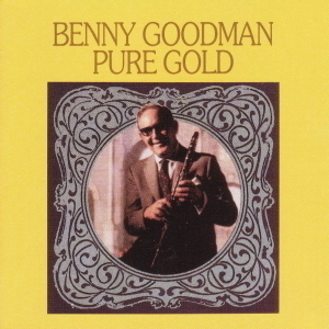 Benny Goodman / Pure Gold
