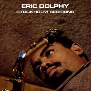 Eric Dolphy / Stockholm Sessions