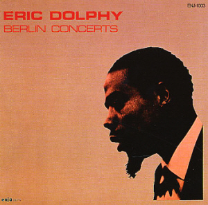 Eric Dolphy / Berlin Concerts