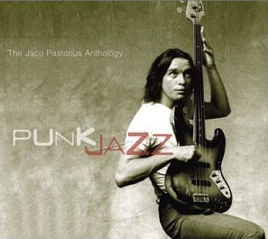 Jaco Pastorius / Punk Jazz: The Jaco Pastorius Anthology (2CD, DIGI-PAK)
